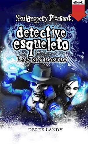 Detective esqueleto.: los sin rostro (eBook-ePub)