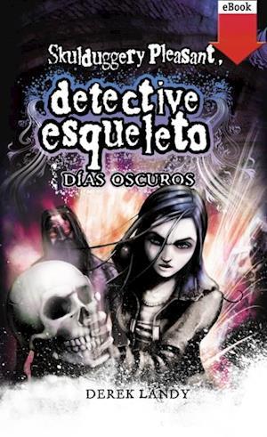 Detective esqueleto: días oscuros (eBook-ePub)