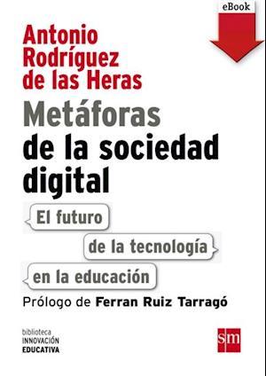 Metáforas de la sociedad digital: El futuro de la tecnología en la educación (eBook-ePub)
