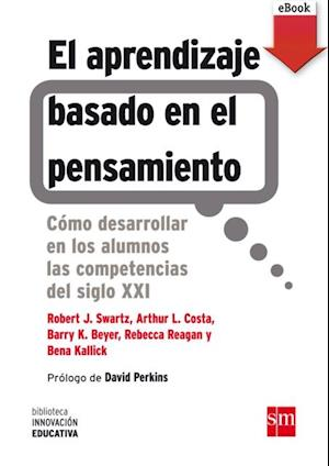 Aprendizaje basado en el pensamiento (eBook-ePub) af Robert J. Swartz, Rebecca Reagan, Arthur L. Costa