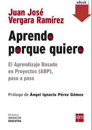 Aprendo porque quiero: El Aprendizaje Basado en Proyectos (ABP), paso a paso (eBook-ePub) af Juan José Vergara Ramírez
