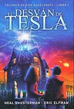 El desván de Tesla/ Tesla's Attic (Trilogia De Los Accelerati)