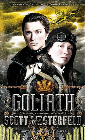 Goliath (Trilogía Leviathan parte III) af Scott Westerfeld
