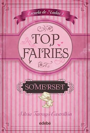 TOP FAIRIES: ESCUELA DE HADAS (I). Somerset