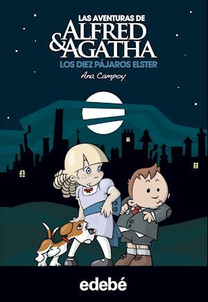 Las aventuras de Alfred y Agatha 1: Los 10 pájaros Elster.