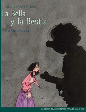 La Bella y la Bestia af Jordi Sierra i Fabra