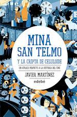 Mina San Telmo y la cripta de celuloide af Javier Martinez Garcia