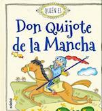 Quien Es Don Quijote de La Mancha
