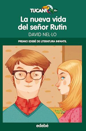 La nueva vida del señor Rutin (Premio EDEBÉ Infantil 2014)