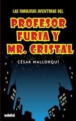 Las fabulosas aventuras del profesor Furia y Mr Cristal af César Mallorquí Del Corral