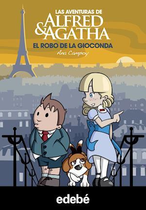 Las aventuras de Alfred & Agatha 8: El robo de la Gioconda