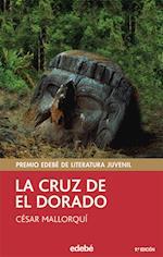 La cruz de El Dorado - Premio EDEBÉ de literatura juvenil af César Mallorquí Del Corral