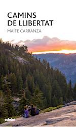 Camins de llibertat af Maite Carranza I Gil Dolz Del Castellar
