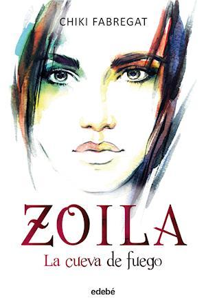 Zoila: La cueva de fuego (volumen III de la trilogía Zoila)