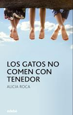Los gatos no comen con tenedor af Alicia Roca Orta