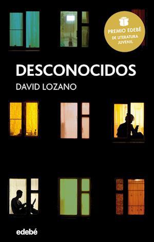 Desconocidos (Premio Edebé de Literatura Juvenil 2018)