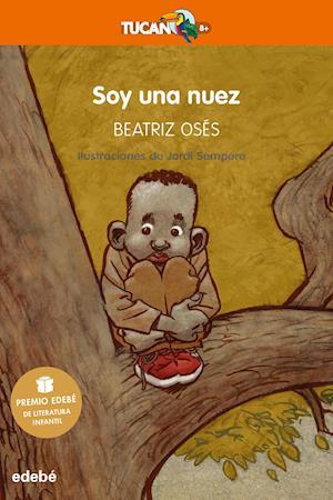 Soy una nuez (Premio EDEBÉ de Literatura Infantil 2018)