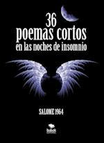 36 poemas cortos en la noche de insomnio