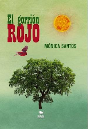 El gorrión rojo af Mónica Santos