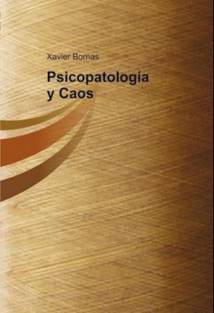 Psicopatología y Caos af Xavier Bornas