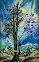 Pasión y muerte de la señorita Salus af Pedro Juana Sevylla De
