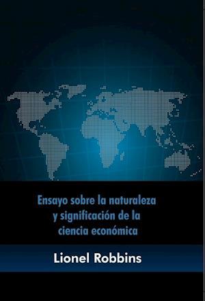 Ensayo sobre la naturaleza y significación de la ciencia económica