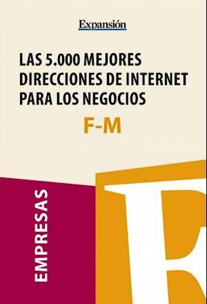 Sectores F-M - Las 5.000 mejores direcciones de internet para los negocios. af Expansion