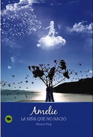Amelie, la nina que no nacio