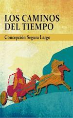 Los caminos del tiempo af Concepción Largo Segura