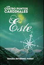 Los Cuatro Puntos Cardinales. Este (3ª novela de la saga) af Tamara Pardo Gutiérrez
