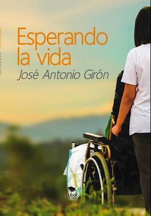 Esperando la vida af José Girón Antonio