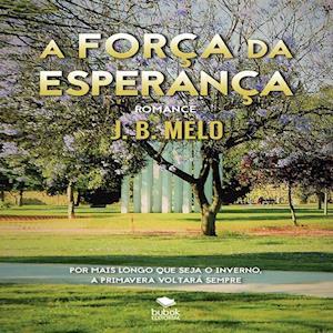 A FORÇA DA ESPERANÇA af J. Melo B.