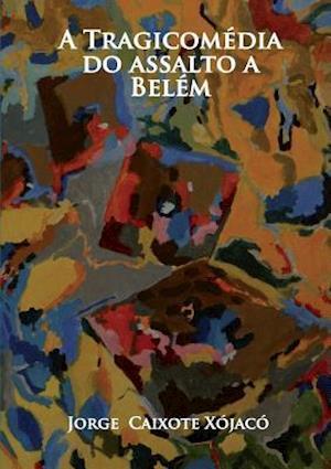 A Tragicomédia do assalto a Belém