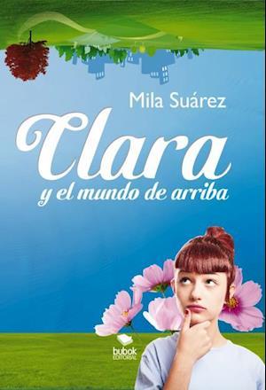 Clara y el Mundo de arriba