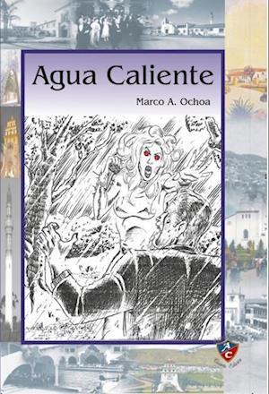 Agua Caliente af Marco Ochoa