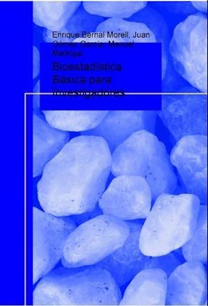 Bioestadística Básica para Investigadores con SPSS. af Enrique Morell Bernal