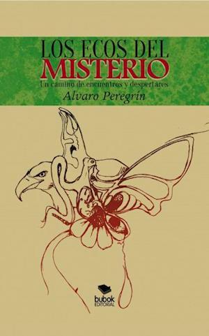 Los ecos del misterio. Un camino de encuentros y despertares af Alvaro Elósegui Peregrín