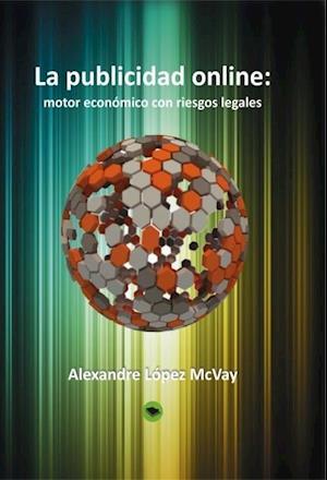 La publicidad online: motor económico con riesgos legales