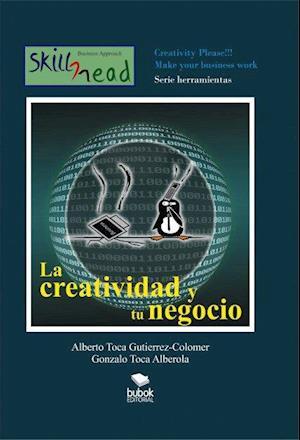 La creatividad y tu negocio af Gonzalo Alberola Toca, Alberto Colmener Toca Gutierrez