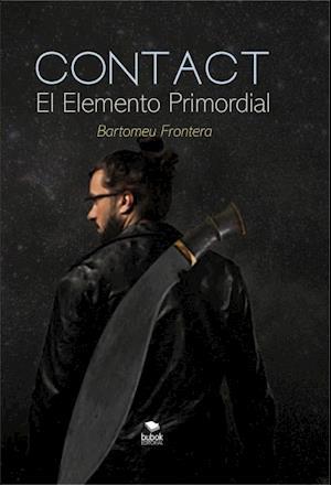 Contact. El Elemento Primordial (2da edición) af Bartolomé Marroig Frontera