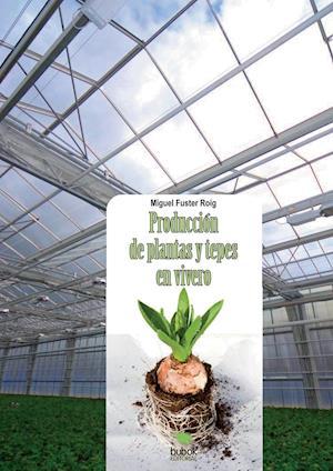 Produccin de Plantas y Tepes En Vivero