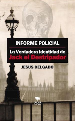 Informe Policial: La Verdadera Identidad de Jack El destripador