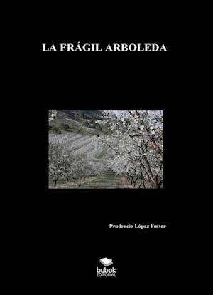 La Frágil Arboleda af Prudencio López