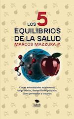 Los 5 equilibrios de la salud af Marcos Mazzuka