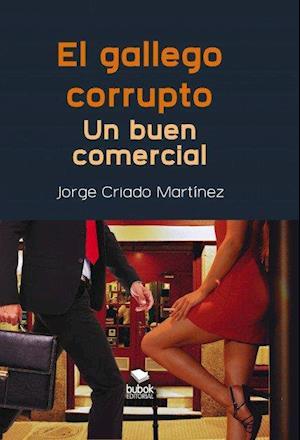 El gallego corrupto. Un buen comercial af Jorge Martínez Criado