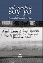 Mi sombra soy yo af Fernando Hoz Pamos De La