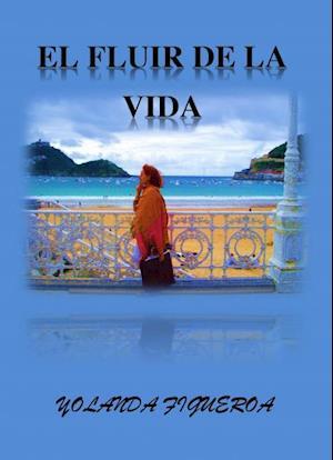 El Fluir de la vida af Yolanda Figueroa