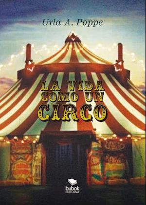 La vida como un circo af Urla Poppe