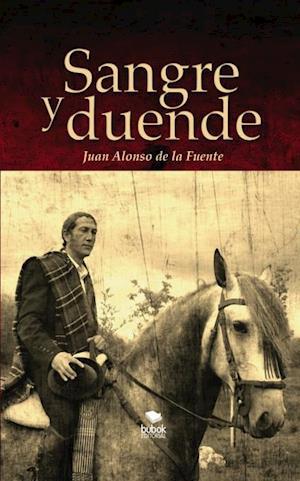 Sangre y duende af Juan Fuente Alonso De La