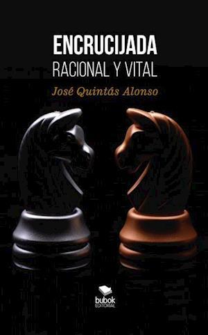 Encrucijada racional y vital